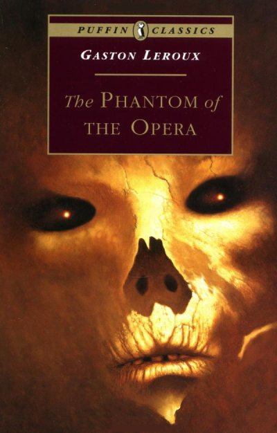 Gaston Leroux – The Phantom of the Opera